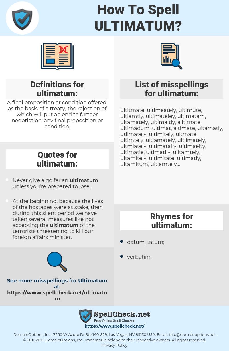 ultimatum, spellcheck ultimatum, how to spell ultimatum, how do you spell ultimatum, correct spelling for ultimatum