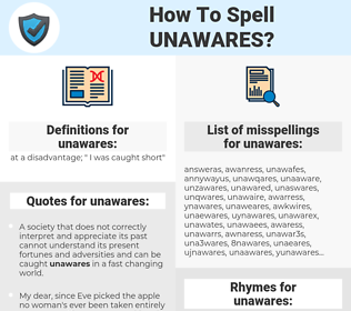 unawares, spellcheck unawares, how to spell unawares, how do you spell unawares, correct spelling for unawares