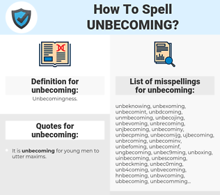 unbecoming, spellcheck unbecoming, how to spell unbecoming, how do you spell unbecoming, correct spelling for unbecoming