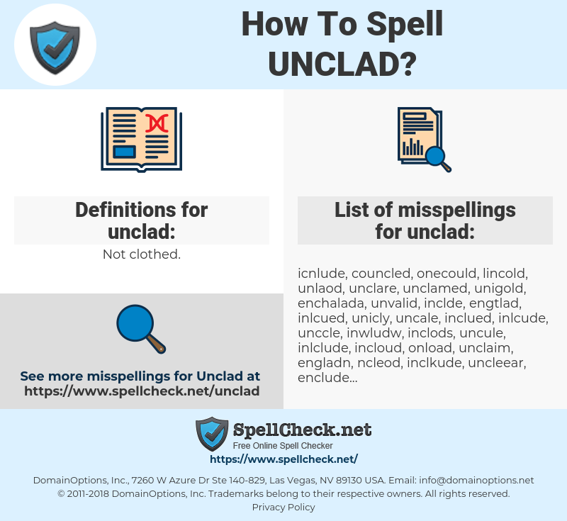 unclad, spellcheck unclad, how to spell unclad, how do you spell unclad, correct spelling for unclad
