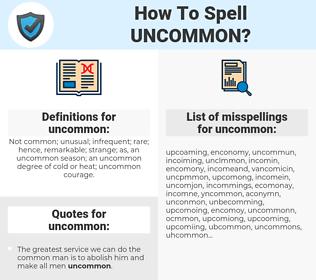 uncommon, spellcheck uncommon, how to spell uncommon, how do you spell uncommon, correct spelling for uncommon