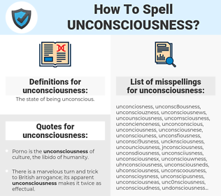 unconsciousness, spellcheck unconsciousness, how to spell unconsciousness, how do you spell unconsciousness, correct spelling for unconsciousness