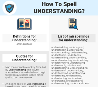 understanding, spellcheck understanding, how to spell understanding, how do you spell understanding, correct spelling for understanding