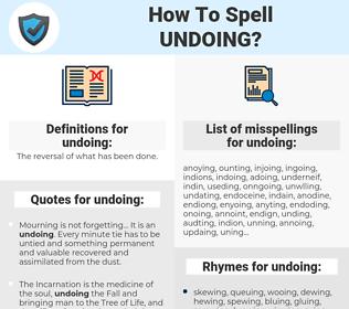 undoing, spellcheck undoing, how to spell undoing, how do you spell undoing, correct spelling for undoing