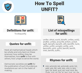unfit, spellcheck unfit, how to spell unfit, how do you spell unfit, correct spelling for unfit