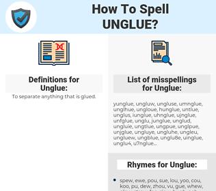 Unglue, spellcheck Unglue, how to spell Unglue, how do you spell Unglue, correct spelling for Unglue