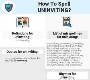 uninviting, spellcheck uninviting, how to spell uninviting, how do you spell uninviting, correct spelling for uninviting