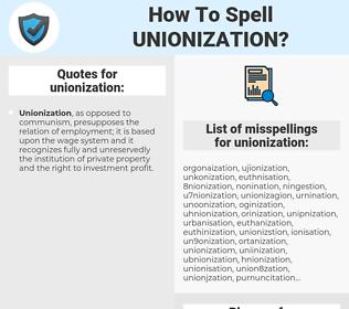 unionization, spellcheck unionization, how to spell unionization, how do you spell unionization, correct spelling for unionization