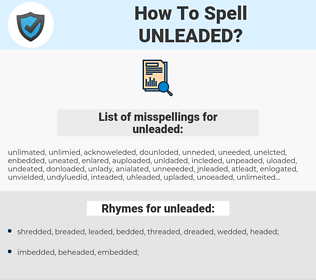 unleaded, spellcheck unleaded, how to spell unleaded, how do you spell unleaded, correct spelling for unleaded