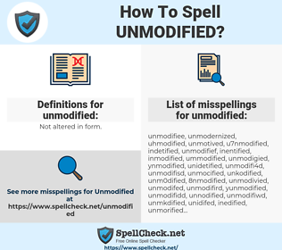 unmodified, spellcheck unmodified, how to spell unmodified, how do you spell unmodified, correct spelling for unmodified