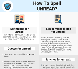 unread, spellcheck unread, how to spell unread, how do you spell unread, correct spelling for unread