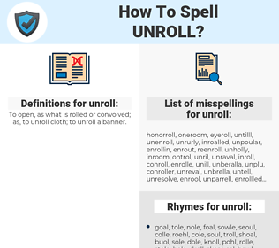 unroll, spellcheck unroll, how to spell unroll, how do you spell unroll, correct spelling for unroll