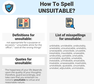 unsuitable, spellcheck unsuitable, how to spell unsuitable, how do you spell unsuitable, correct spelling for unsuitable