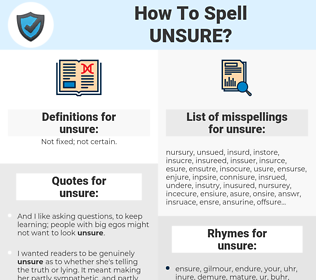 unsure, spellcheck unsure, how to spell unsure, how do you spell unsure, correct spelling for unsure