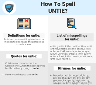 untie, spellcheck untie, how to spell untie, how do you spell untie, correct spelling for untie