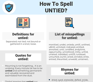untied, spellcheck untied, how to spell untied, how do you spell untied, correct spelling for untied