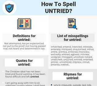 untried, spellcheck untried, how to spell untried, how do you spell untried, correct spelling for untried