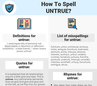 untrue, spellcheck untrue, how to spell untrue, how do you spell untrue, correct spelling for untrue