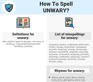 unwary, spellcheck unwary, how to spell unwary, how do you spell unwary, correct spelling for unwary