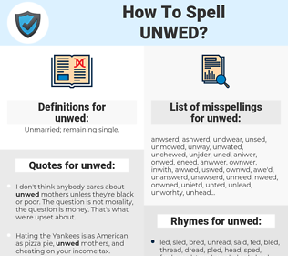 unwed, spellcheck unwed, how to spell unwed, how do you spell unwed, correct spelling for unwed