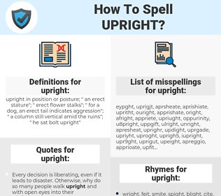 upright, spellcheck upright, how to spell upright, how do you spell upright, correct spelling for upright