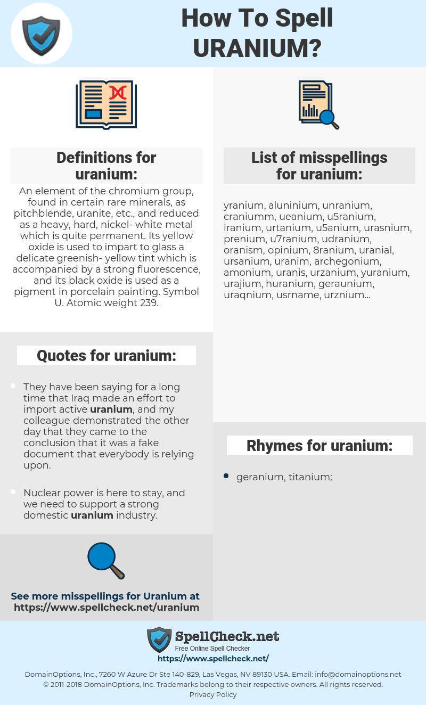 uranium, spellcheck uranium, how to spell uranium, how do you spell uranium, correct spelling for uranium