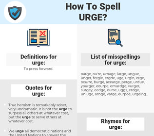 urge, spellcheck urge, how to spell urge, how do you spell urge, correct spelling for urge