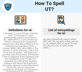 ut, spellcheck ut, how to spell ut, how do you spell ut, correct spelling for ut
