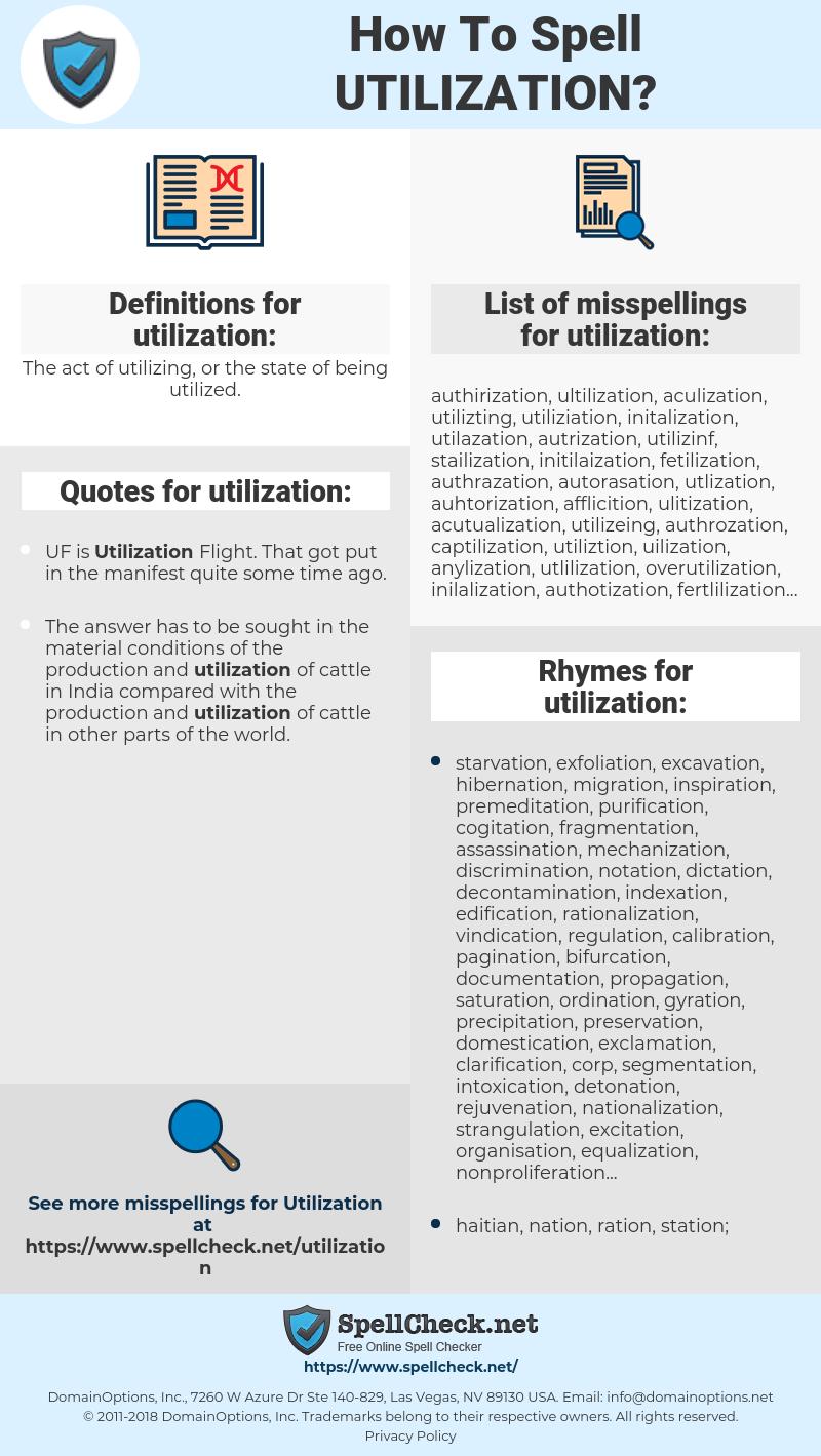 utilization, spellcheck utilization, how to spell utilization, how do you spell utilization, correct spelling for utilization