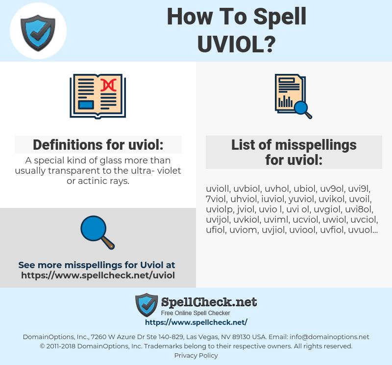 uviol, spellcheck uviol, how to spell uviol, how do you spell uviol, correct spelling for uviol