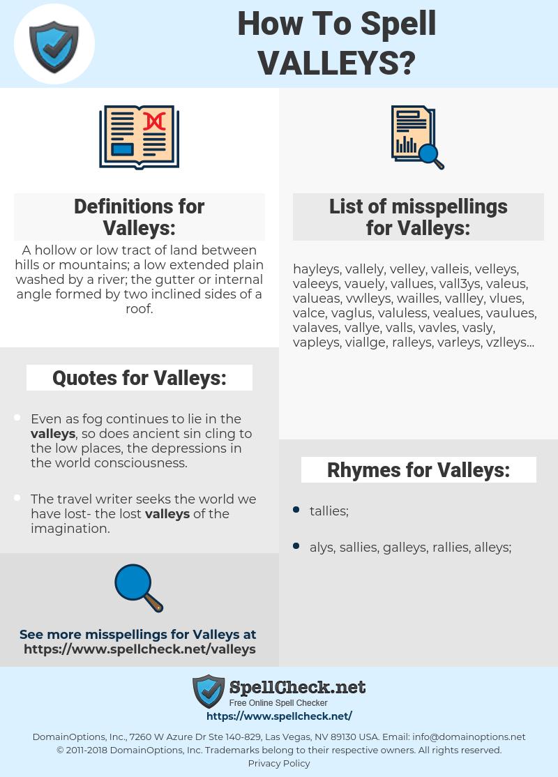 Valleys, spellcheck Valleys, how to spell Valleys, how do you spell Valleys, correct spelling for Valleys