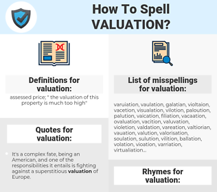 valuation, spellcheck valuation, how to spell valuation, how do you spell valuation, correct spelling for valuation