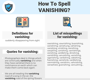 vanishing, spellcheck vanishing, how to spell vanishing, how do you spell vanishing, correct spelling for vanishing