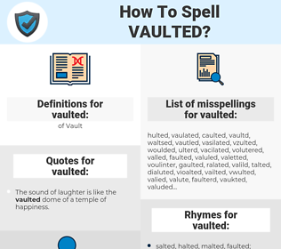 vaulted, spellcheck vaulted, how to spell vaulted, how do you spell vaulted, correct spelling for vaulted