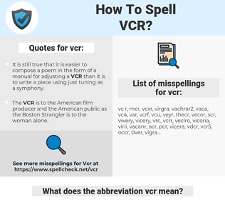 vcr, spellcheck vcr, how to spell vcr, how do you spell vcr, correct spelling for vcr