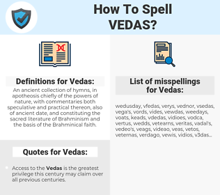 Vedas, spellcheck Vedas, how to spell Vedas, how do you spell Vedas, correct spelling for Vedas