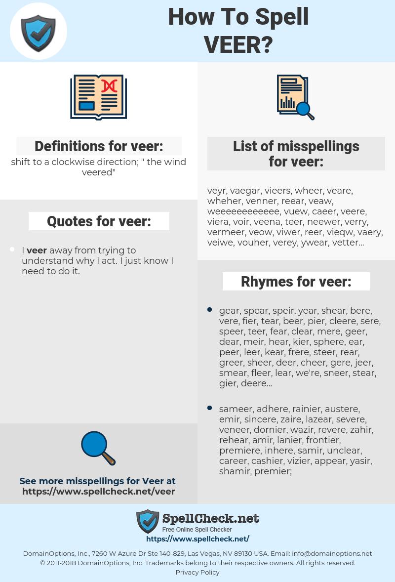veer, spellcheck veer, how to spell veer, how do you spell veer, correct spelling for veer