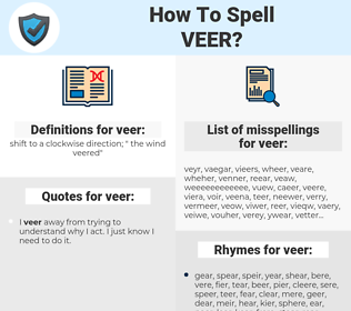 veer, spellcheck veer, how to spell veer, how do you spell veer, correct spelling for veer