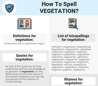 vegetation, spellcheck vegetation, how to spell vegetation, how do you spell vegetation, correct spelling for vegetation