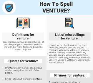 venture, spellcheck venture, how to spell venture, how do you spell venture, correct spelling for venture