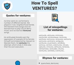 ventures, spellcheck ventures, how to spell ventures, how do you spell ventures, correct spelling for ventures