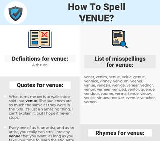 venue, spellcheck venue, how to spell venue, how do you spell venue, correct spelling for venue