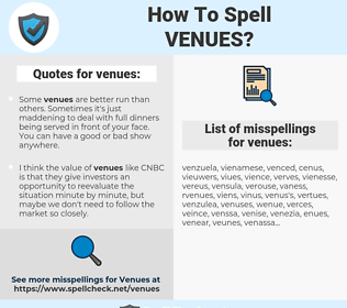 venues, spellcheck venues, how to spell venues, how do you spell venues, correct spelling for venues