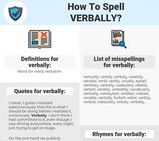 verbally, spellcheck verbally, how to spell verbally, how do you spell verbally, correct spelling for verbally