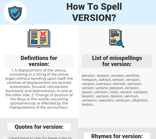 version, spellcheck version, how to spell version, how do you spell version, correct spelling for version
