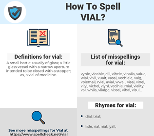 vial, spellcheck vial, how to spell vial, how do you spell vial, correct spelling for vial