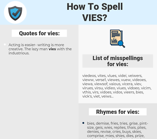 vies, spellcheck vies, how to spell vies, how do you spell vies, correct spelling for vies