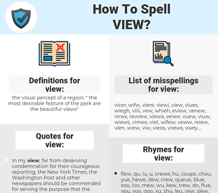 view, spellcheck view, how to spell view, how do you spell view, correct spelling for view