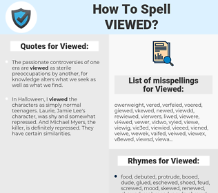 Viewed, spellcheck Viewed, how to spell Viewed, how do you spell Viewed, correct spelling for Viewed