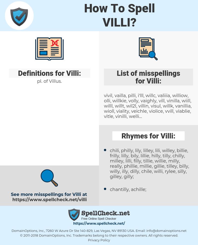 Villi, spellcheck Villi, how to spell Villi, how do you spell Villi, correct spelling for Villi
